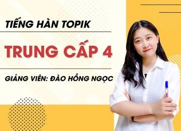 Tiếng Hàn trung cấp TOPIK 4